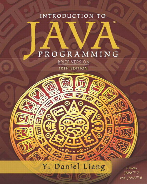 Intro to Java Programming, Brief Version, 10th Edition