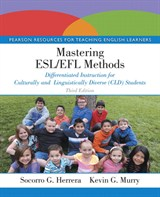 Mastering ESL/EFL Methods: Differentiated Instruction for Culturally and Linguistically Diverse (CLD) Students, 3rd Edition