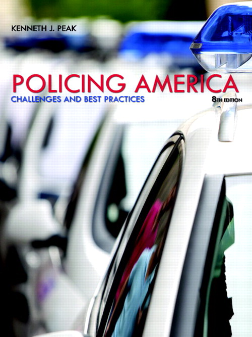 Policing America: Challenges and Best Practices, CourseSmart eTextbook, 8th Edition