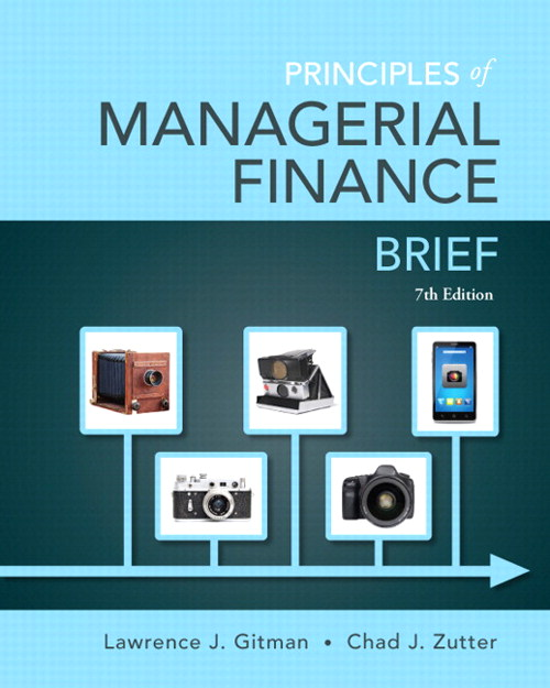 Principles of Managerial Finance, Brief Plus NEW MyFinanceLab with Pearson eText -- Access Card Package, 7th Edition