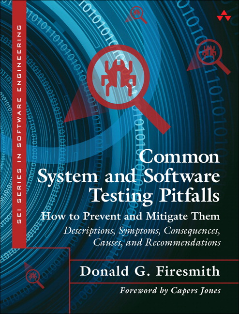 Common System and Software Testing Pitfalls: How to Prevent and Mitigate Them: Descriptions, Symptoms, Consequences, Causes, and Recommendations, CourseSmart eTextbook