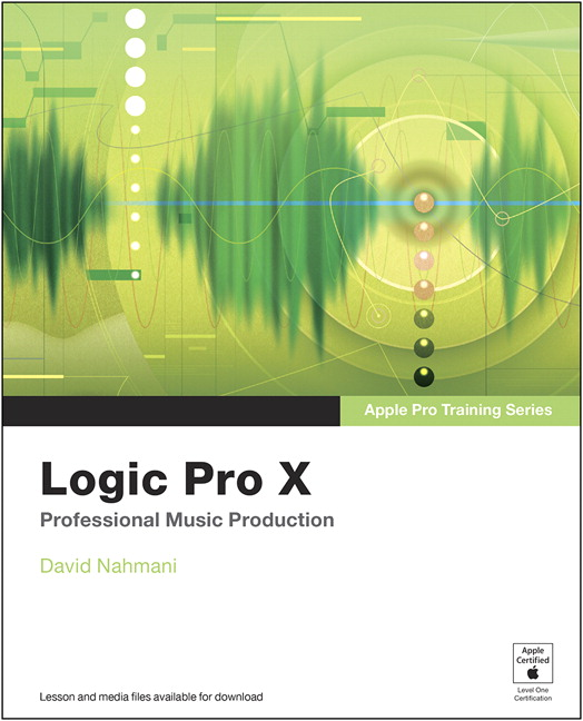 Apple Pro Training Series: Logic Pro X: Professional Music Production, CourseSmart eTextbook