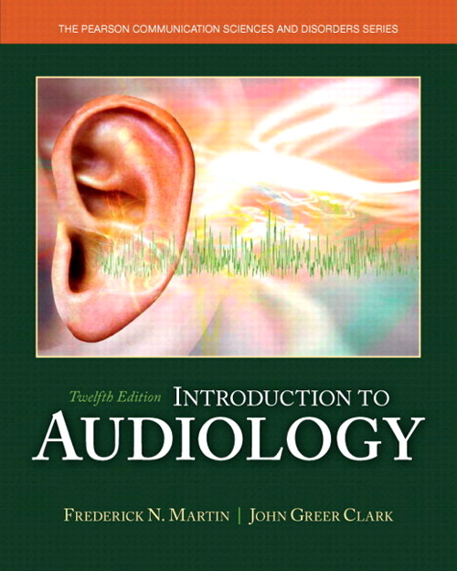Introduction to Audiology with Enhanced Pearson eText -- Access Card Package, 12th Edition