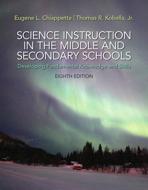 Science Instruction in the Middle and Secondary Schools: Developing Fundamental Knowledge and Skills, Pearson eText with Loose-Leaf Version -- Access Card Package, 8th Edition