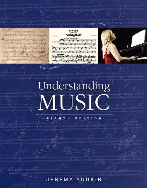Understanding Music, 8th Edition