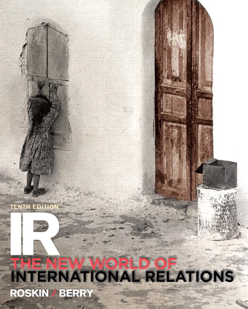 IR: The New World of International Relations Plus MySearchLab with Pearson eText -- Access Card Package, 10th Edition
