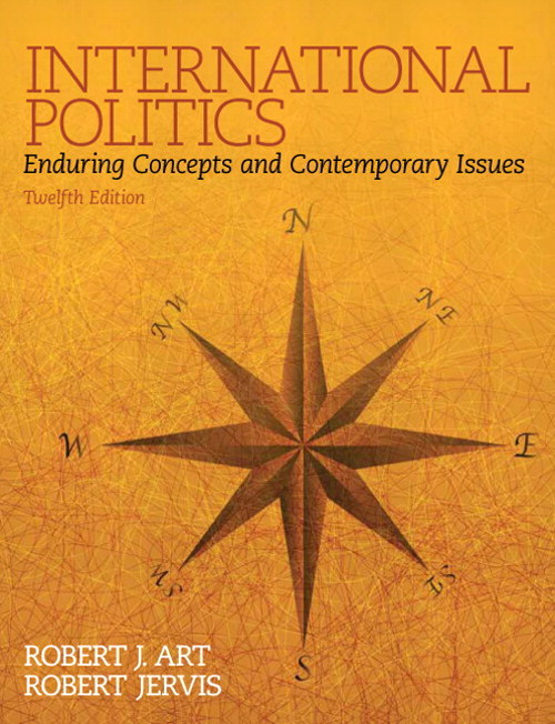 International Politics: Enduring Concepts and Contemporary Issues, 12th Edition