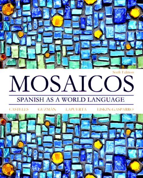 Mosaicos: Spanish as a World Language Plus MySpanishLab with Pearson eText -- Access Card Package (multi-semester access), 6th Edition