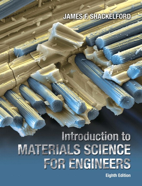 Introduction to Materials Science for Engineers, 8th Edition