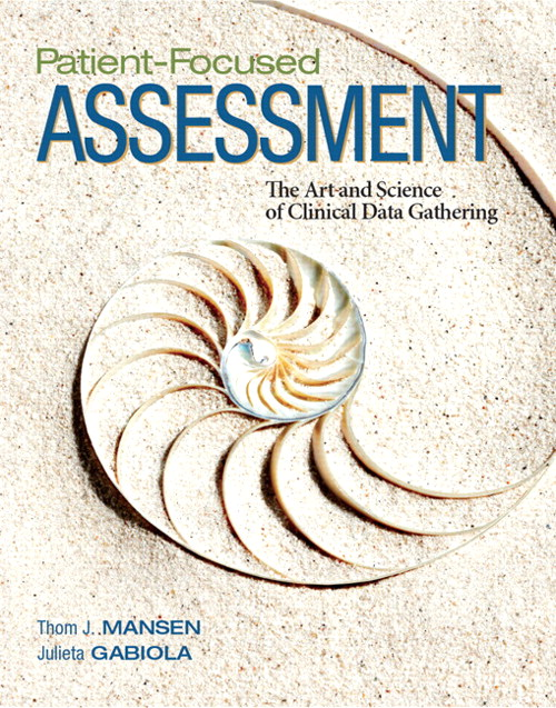Patient Focused Assessment: The Art and Science of Clinical Data Gathering, CourseSmart eTextbook