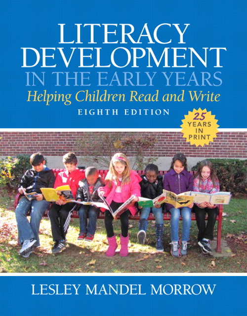 Literacy Development in the Early Years: Helping Children Read and Write, Enhanced Pearson eText with Loose-Leaf Version -- Access Card Package, 8th Edition