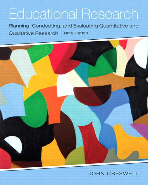 Educational Research: Planning, Conducting, and Evaluating Quantitative and Qualitative Research, Enhanced Pearson eText with Loose-Leaf Version -- Access Card Package, 5th Edition