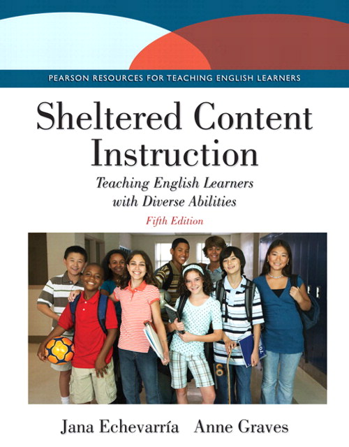 Sheltered Content Instruction: Teaching English Learners with Diverse Abilities with Enhanced Pearson eText -- Access Card Package, 5th Edition