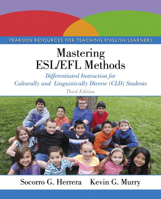 Mastering ESL/EFL Methods: Differentiated Instruction for Culturally and Linguistically Diverse (CLD) Students with Enhanced Pearson eText -- Access Card Package, 3rd Edition