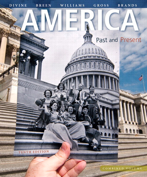 America Past and Present, Combined Volume, Black & White Plus NEW MyHistoryLab with Pearson eText -- Access Card Package, 10th Edition