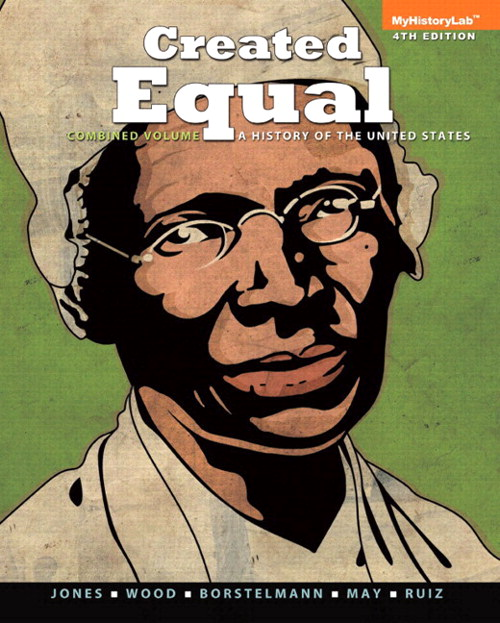 Created Equal: A History of the United States, Combined Volume, Black & White Plus NEW MyHistoryLab with Pearson eText -- Access Card Package, 4th Edition