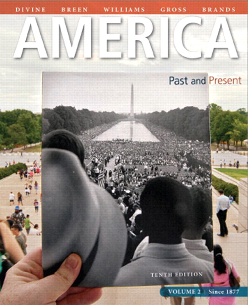 America Past and Present, Volume 2, Black & White Plus NEW MyHistoryLab with Pearson eText -- Access Card Package, 10th Edition