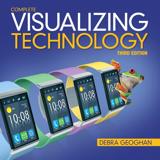 Visualizing Technology, Complete, CourseSmart eTextbook, 3rd Edition