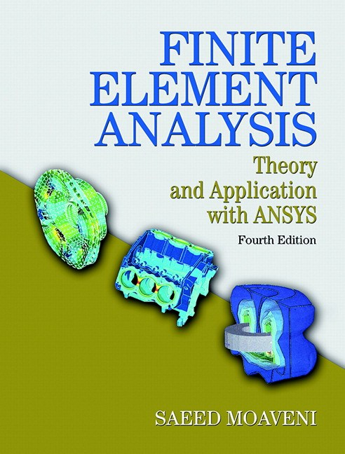 Finite Element Analysis: Theory and Application with ANSYS, 4th Edition