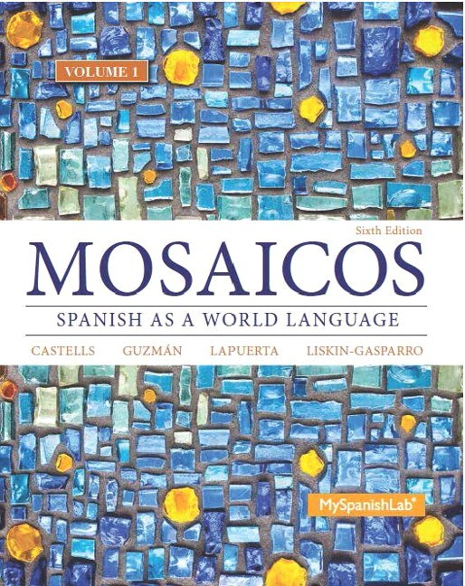 Mosaicos, Volume 1 with MySpanishLab with Pearson eText -- Access Card Package ( One-semester access), 6th Edition