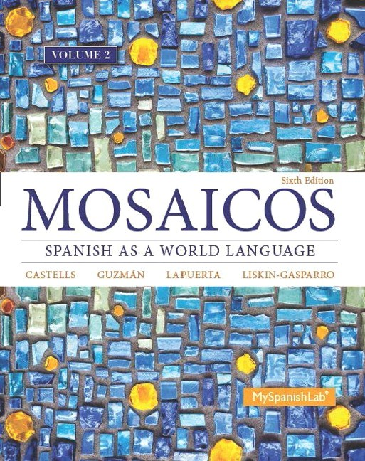Mosaicos, Volume 2 with MySpanishLab with Pearson eText -- Access Card Package (one-semester access), 6th Edition