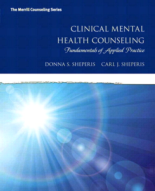 Clinical Mental Health Counseling: Fundamentals of Applied Practice, Enhanced Pearson eText with Loose-Leaf Version -- Access Card Package