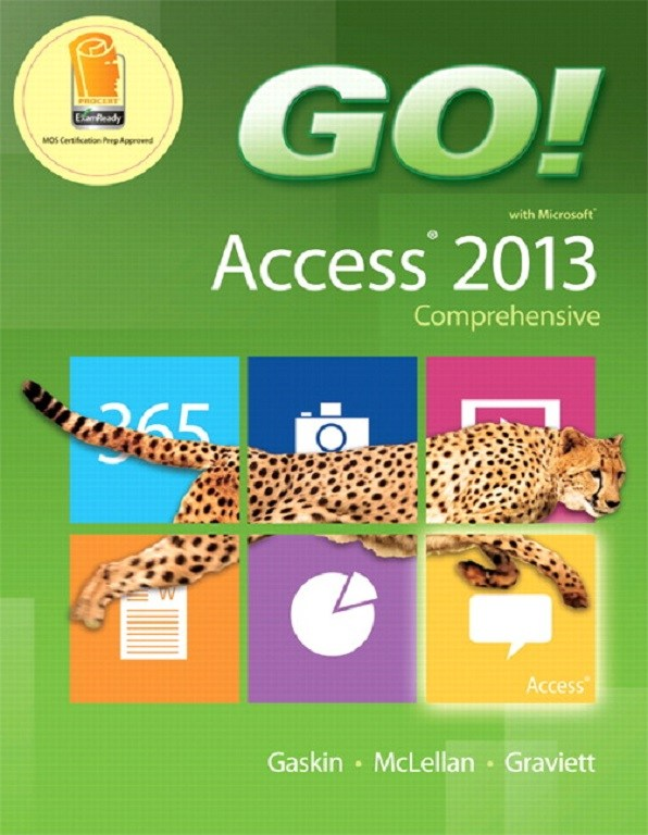 GO! With Microsoft Access 2013 Comprehensive, MyITLab with eText and Access Card for GO! with Office 2013