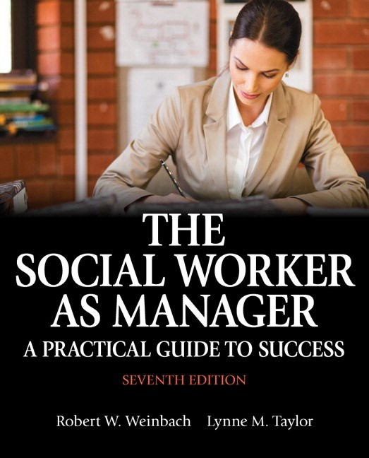 Social Worker as Manager, The: A Practical Guide to Success with Pearson eText -- Access Card Package, 7th Edition