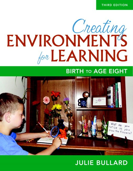Creating Environments for Learning: Birth to Age Eight, with Enhanced Pearson eText -- Access Card Package, 3rd Edition