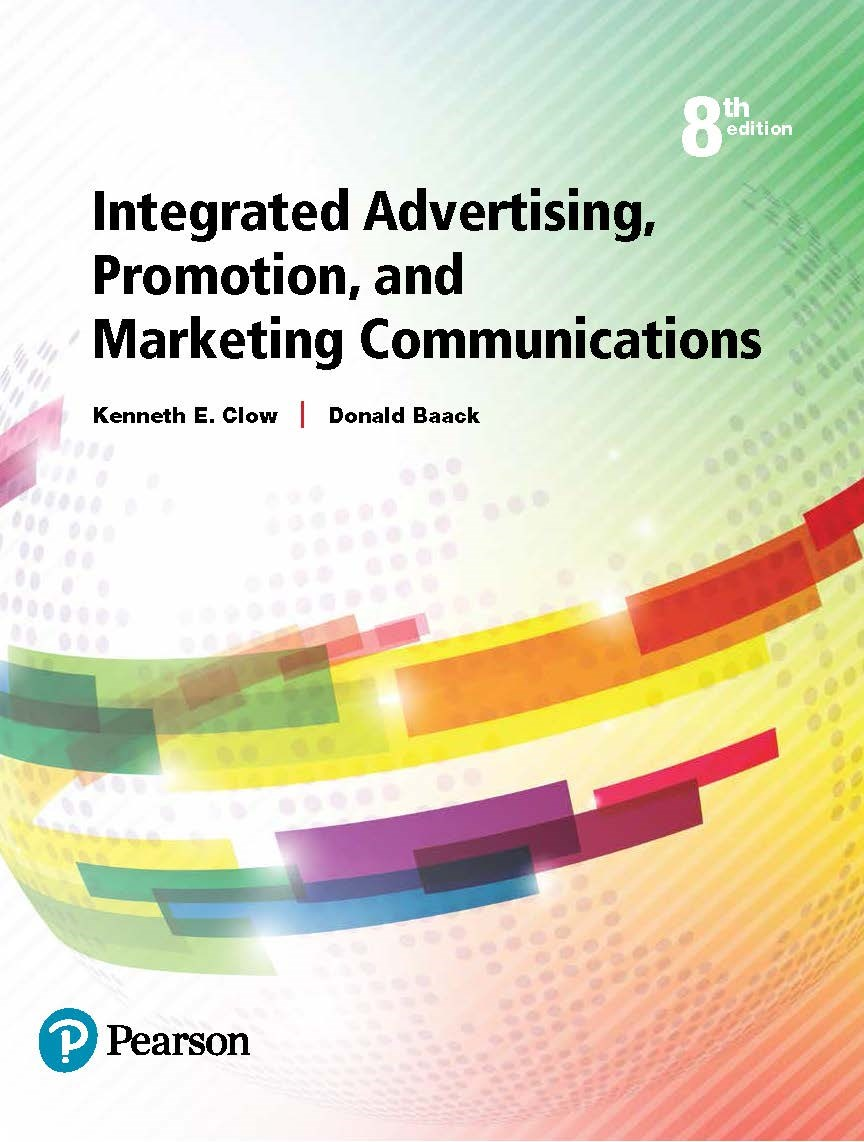 Integrated Advertising, Promotion, and Marketing Communications [RENTAL EDITION], 8th Edition