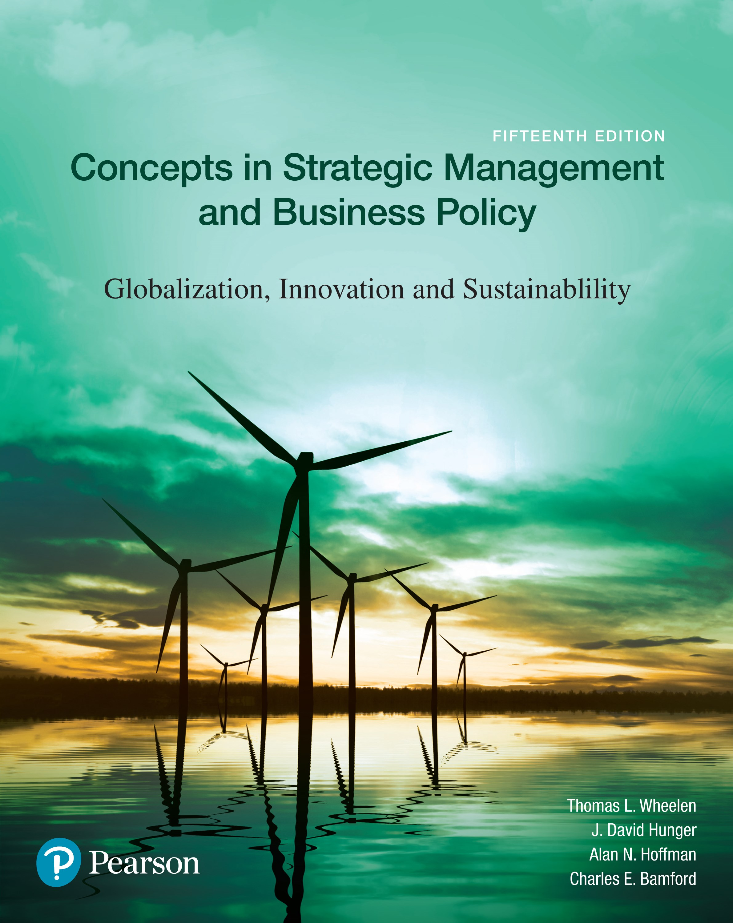Concepts in Strategic Management and Business Policy: Globalization, Innovation and Sustainability [RENTAL EDITION], 15th Edition