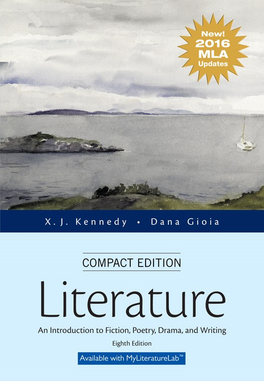 Literature: An Introduction to Fiction, Poetry, Drama, and Writing, Compact Edition, MLA Update Edition, 8th Edition