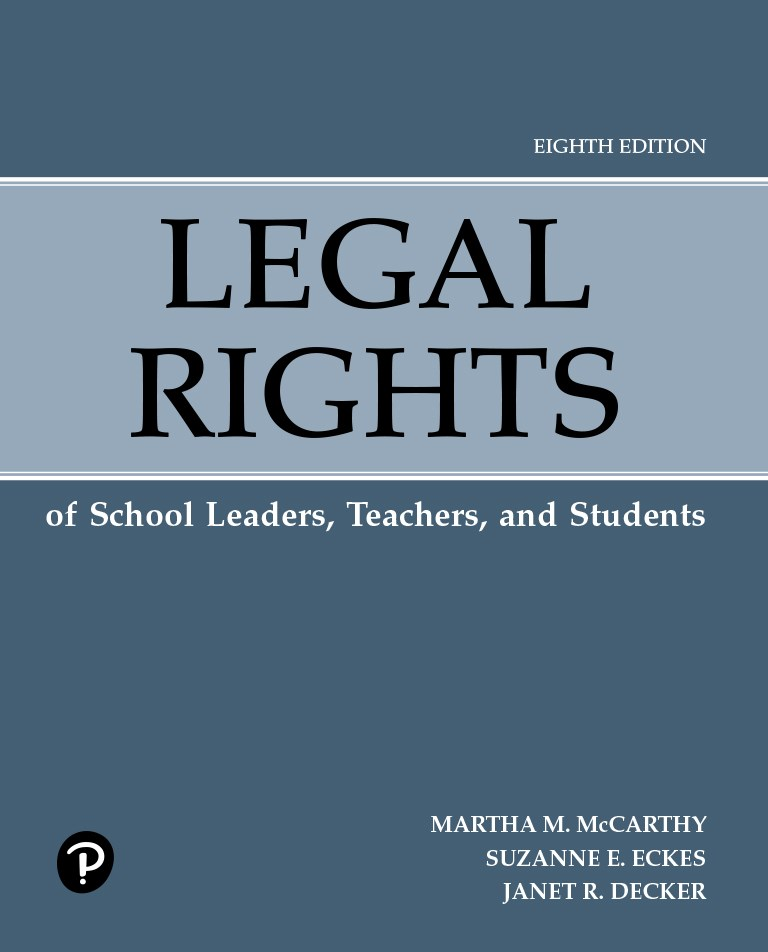 Legal Rights of School Leaders, Teachers, and Students, 8th Edition