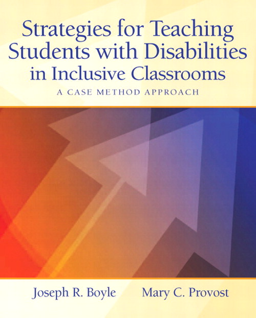 Strategies for Teaching Students with Disabilities in Inclusive Classrooms: A Case Method Approach, CourseSmart eTextbook
