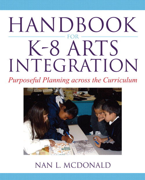 Handbook for K-8 Arts Integration: Purposeful Planning across the Curriculum, CourseSmart eTextbook
