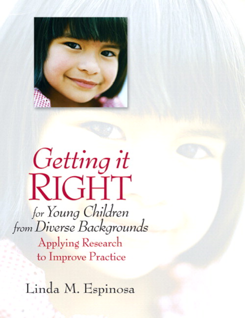 Getting it RIGHT for Young Children from Diverse Backgrounds: Applying Research to Improve Practice, CourseSmart eTextbook
