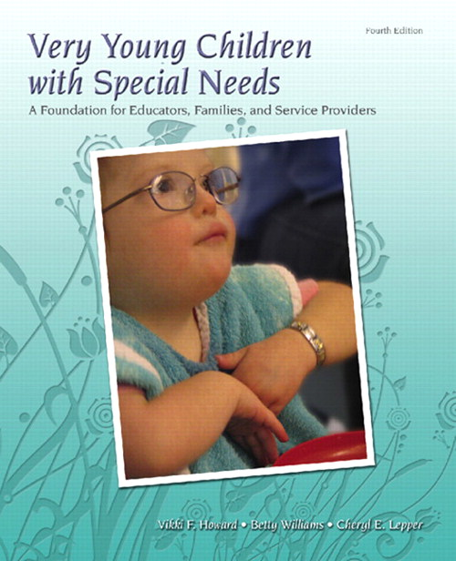 Very Young Children with Special Needs: A Foundation for Educators, Families, and Service Providers, CourseSmart eTextbook, 4th Edition