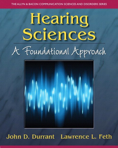 Hearing Sciences: A Foundational Approach, CourseSmart eTextbook