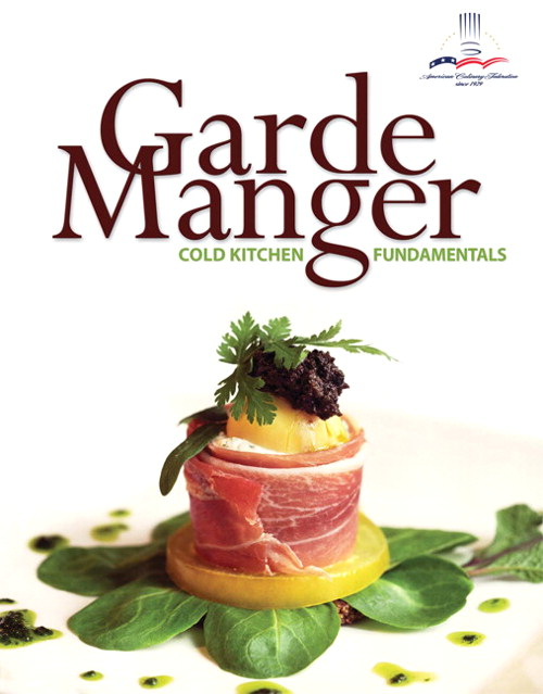 Garde Manger: Cold Kitchen Fundamentals, CourseSmart eTextbook