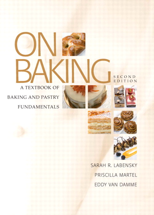 On Baking: A Textbook of Baking and Pastry Fundamentals, CourseSmart eTextbook, 2nd Edition