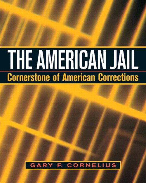 American Jail, The: Cornerstone of Modern Corrections, CourseSmart eTextbook
