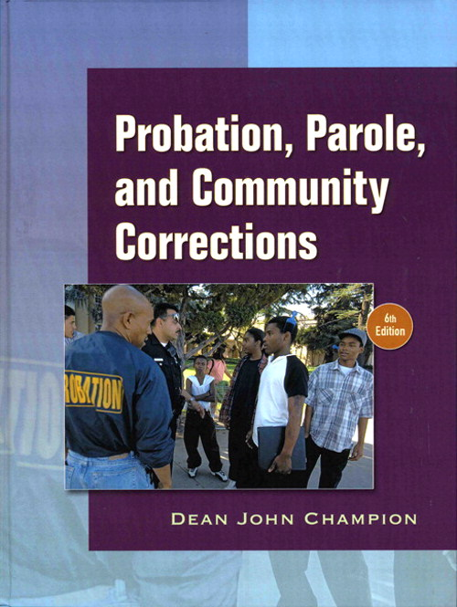 Probation, Parole and Community Corrections, CourseSmart eTextbook, 6th Edition
