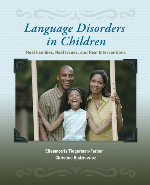 Language Disorders in Children: Real Families, Real Issues, and Real Interventions, CourseSmart eTextbook