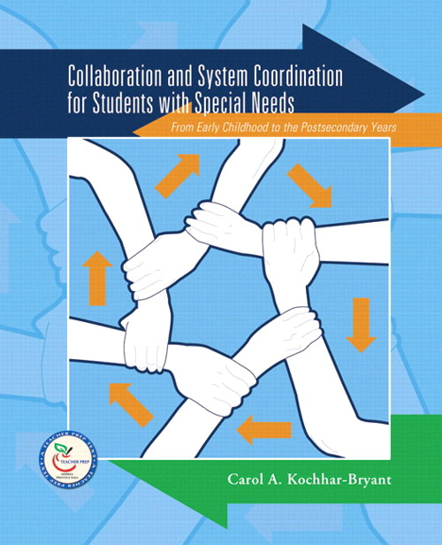 Collaboration and System Coordination for Students with Special Needs: From Early Childhood to the Postsecondary Years, CourseSmart eTextbook