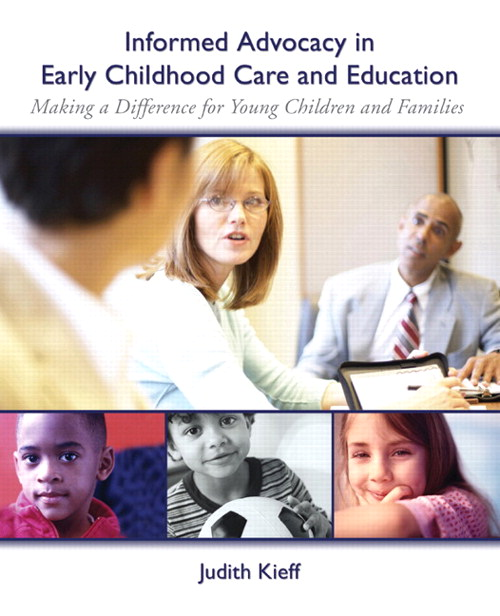 Informed Advocacy in Early Childhood Care and Education: Making a Difference for Young Children and Families, CourseSmart eTextbook