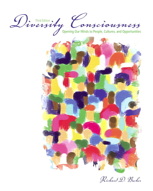 Diversity Consciousness: Opening our Minds to People, Cultures and Opportunities, 3rd Edition