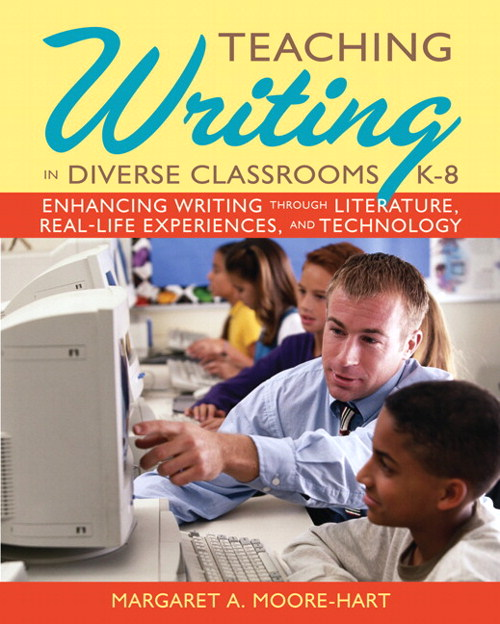 Teaching Writing in Diverse Classrooms, K-8: Enhancing  Writing Through Literature, Literacy, and Technolgy, CourseSmart eTextbook