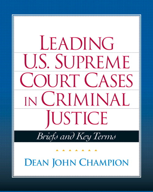 Leading United State Supreme Court Cases in Criminal Justice, CourseSmart eTextbook
