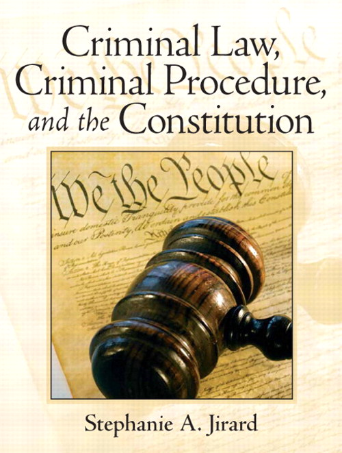 Criminal Law, Criminal Procedure, and the Constitution, CourseSmart eTextbook