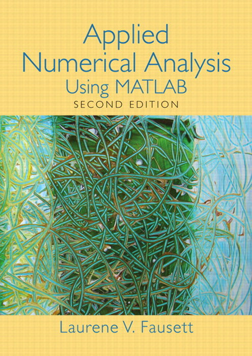 Applied Numerical Analysis Using MATLAB, CourseSmart eTextbook, 2nd Edition
